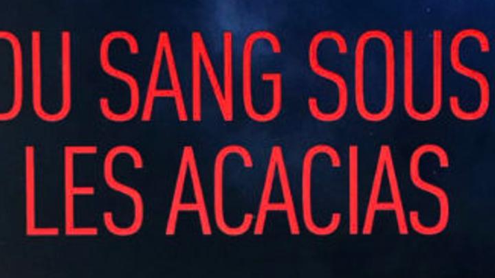 Du sang sous les acacias, un thriller prenant paru aux Editions Favre