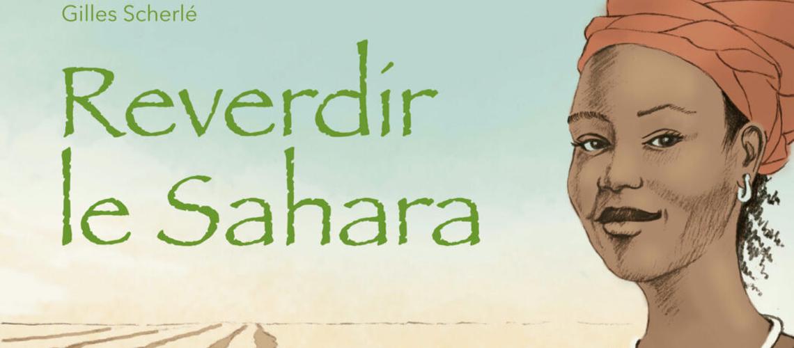 Reverdir le Sahara, une bande dessinée utile et inspirée