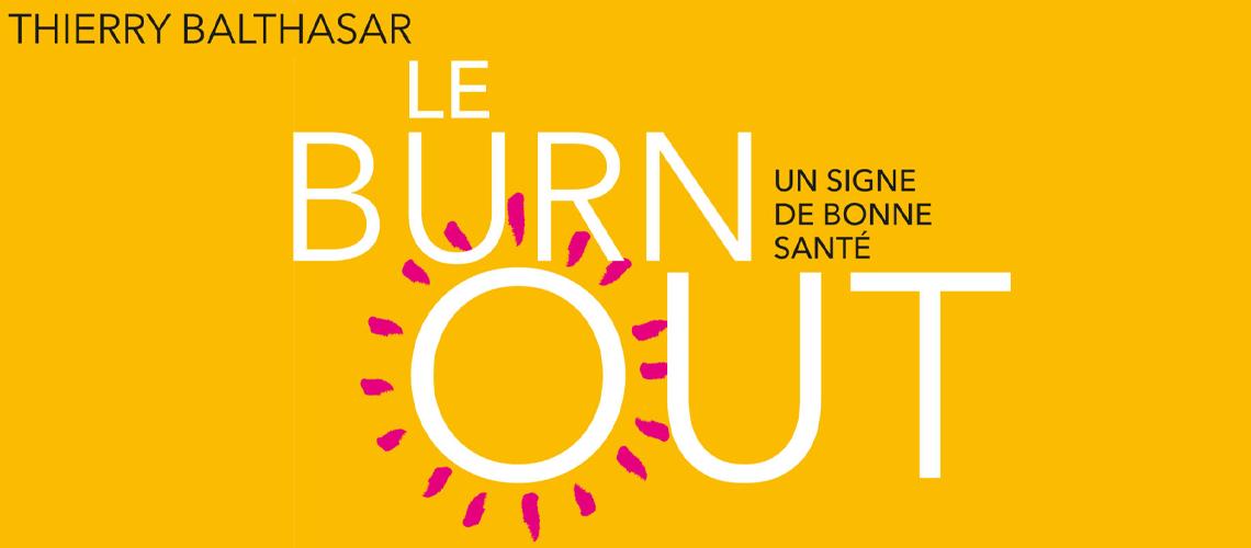 Le burn-out, un signe de bonne santé