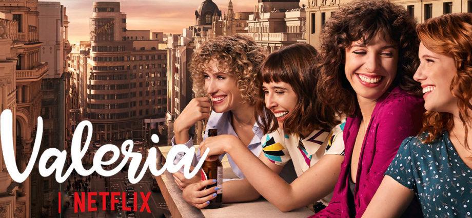 Valeria, une série dans l'air du temps, à voir sur Netflix